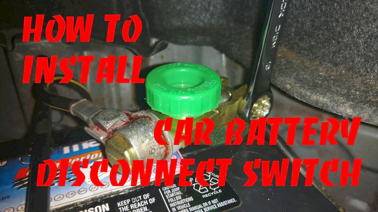 How To Install A Car Battery Disconnect Switch