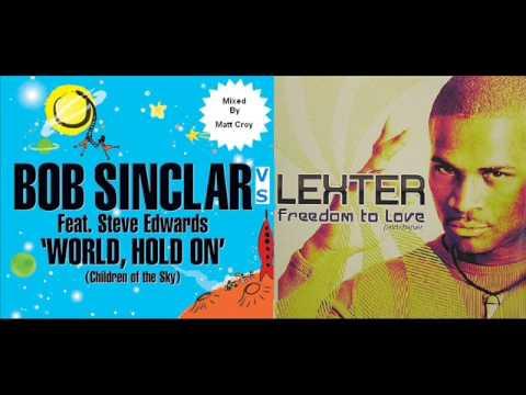 Bob Sinclar vs Lexter - World Hold On to Freedom To Love [MattCroy Mashup]