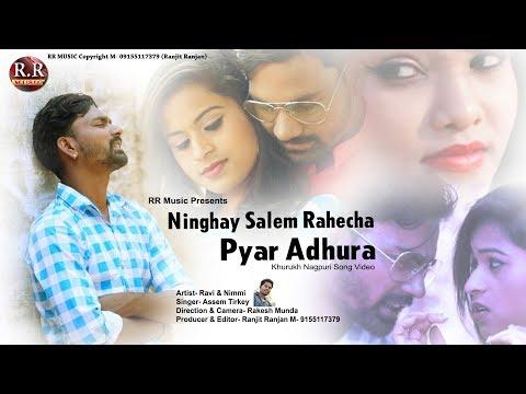 Ninghay Salem Rahecha  Pyar Adhura | निंगहै सालेम | New Nagpuri Song Video 2018 | कुड़ुख