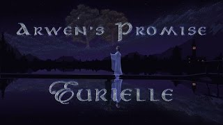 Lord Of The Rings (Part 5): 'Arwen's Promise' by Eurielle (Inspired by J.R.R Tolkien)