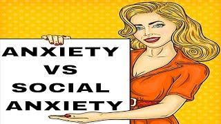 Anxiety VS Social Anxiety