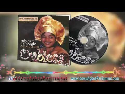 AGBONS M OYOBAGIE [ULEGHE] - OVBIOSA [FULL ABLUM] - BENIN GOSPEL MUSIC