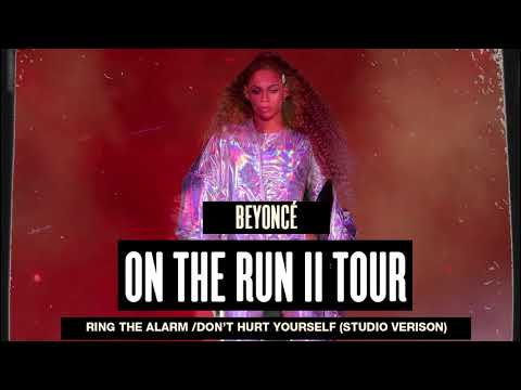 Beyoncé - Ring The Alarm/Don't Hurt Yourself (Studio Version At On The Run II Tour)