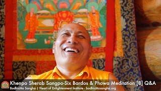 Six Bardos & Phowa Meditation [8] Q & A