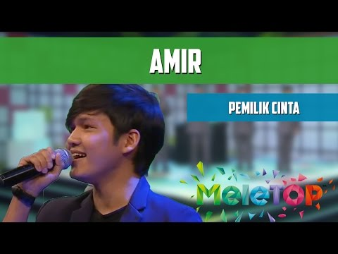 Amir - Pemilik Cinta - MeleTOP Persembahan LIVE Episod 206 [11.10.2016]