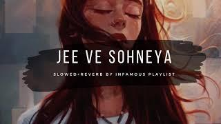 Jee Ve Sohneya [Slowed+Reverb] - Nooran Sisters | Shahrukh Khan & Anushka Sharma | Infamous Playlist