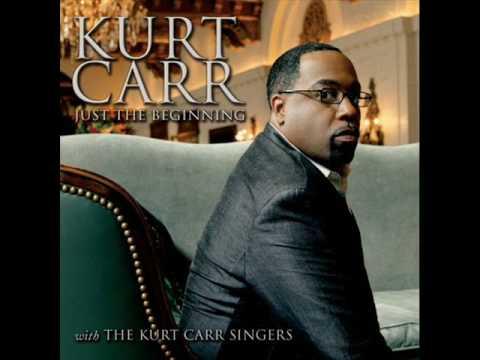 Just the Beginning-Kurt Carr