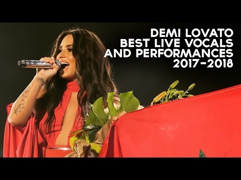 Demi Lovato - Best Live Performances and Vocals (2017-2018)