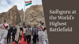 Sadhguru at the World's Highest Battlefield