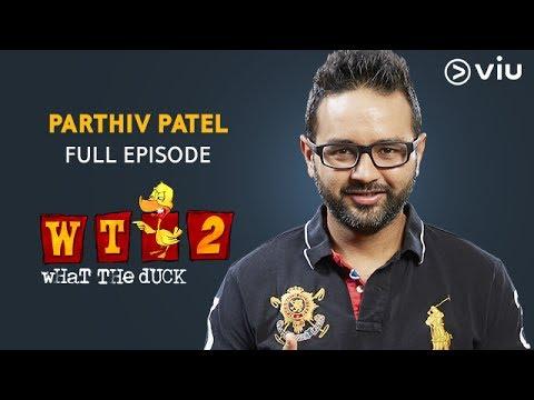Parthiv Patel on What The Duck Season 2 | Full Episode | Vikram Sathaye | WTD 2 | Viu India