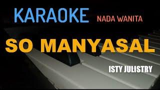 "SO MANYASAL ""ISTY JULISTRI"" karaoke (KEYBOARD)"