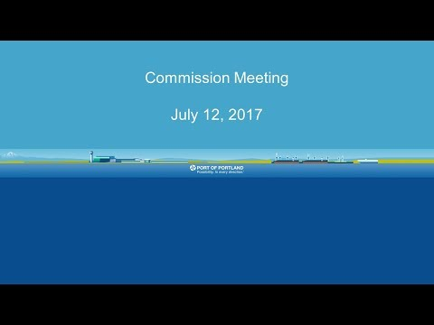 Port of Portland Commission Meeting - July 12, 2017