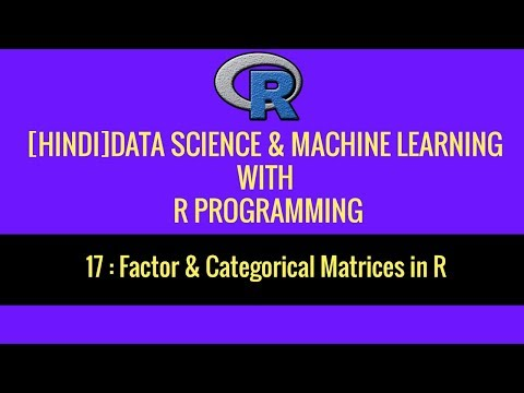 17. [HINDI]Factor & Categorical Matrices In R  | R Programming | Data Science | 2019
