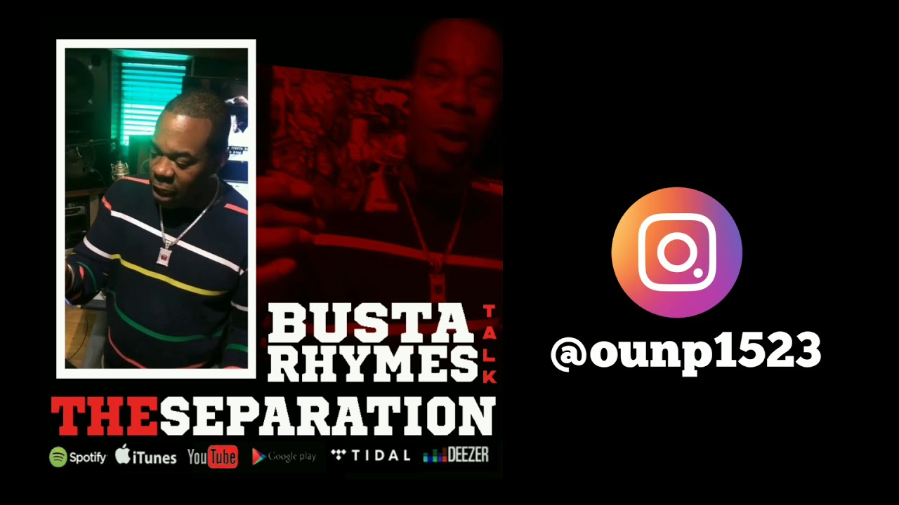 Busta Rhymes talks The SEPARATION Ep Presented by: Oun-P