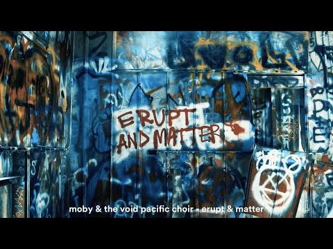 Moby the void pacific choir erupt matter official video