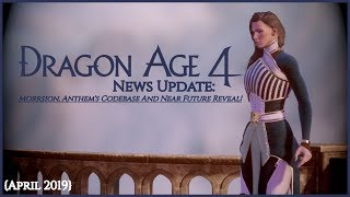 Dragon Age 4 News Update: Morrsion, Anthem's Codebase And Near-Future Reveal!