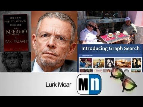 Lurk Moar 15 01 13 - Inferno de Dan Brown, Facebook Graph Search, Pepe Mujica, Spectacle, FCE
