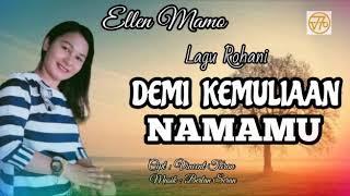 Download lagu ELLEN MAMO - DEMI KEMULIAAN NAMAMU