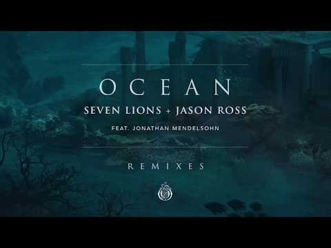 Seven Lions & Jason Ross Feat Jonathan Mendelsohn  Ocean Au5 Remix