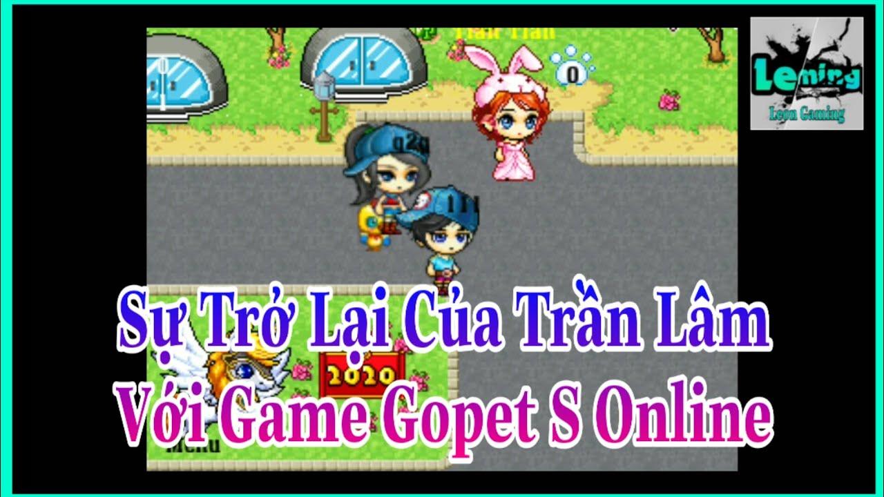 Game Gopet S Phiên Bản Online Sắp Tới Của Trần Lâm . Link Kênh Bác Ấy Dưới Phần Mô Tả .