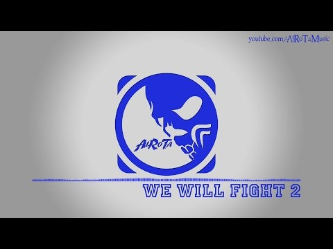 We Will Fight 2 By Niklas Gustavsson - [House Music]