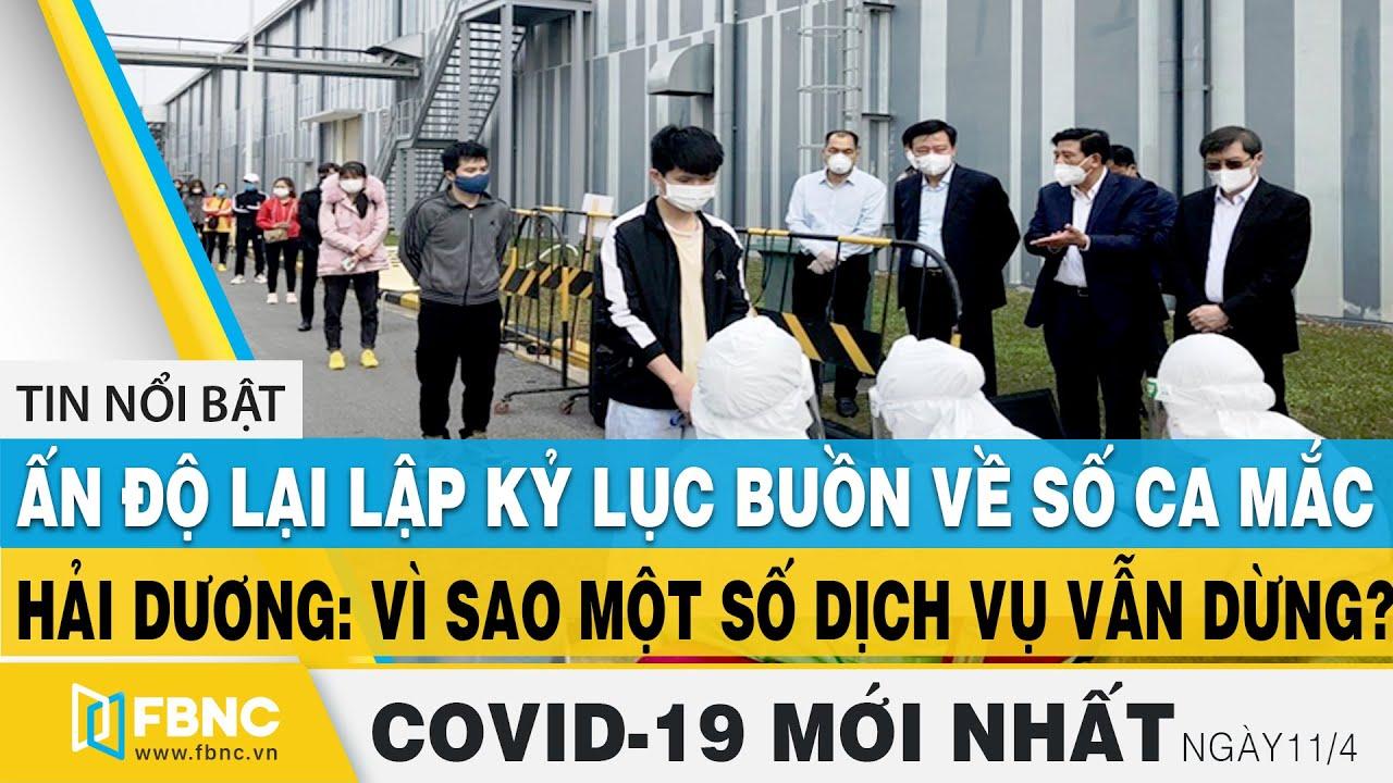 Tin tức Covid-19 mới nhất hôm nay 11/4 | Dich Virus Corona Việt Nam hôm nay | FBNC