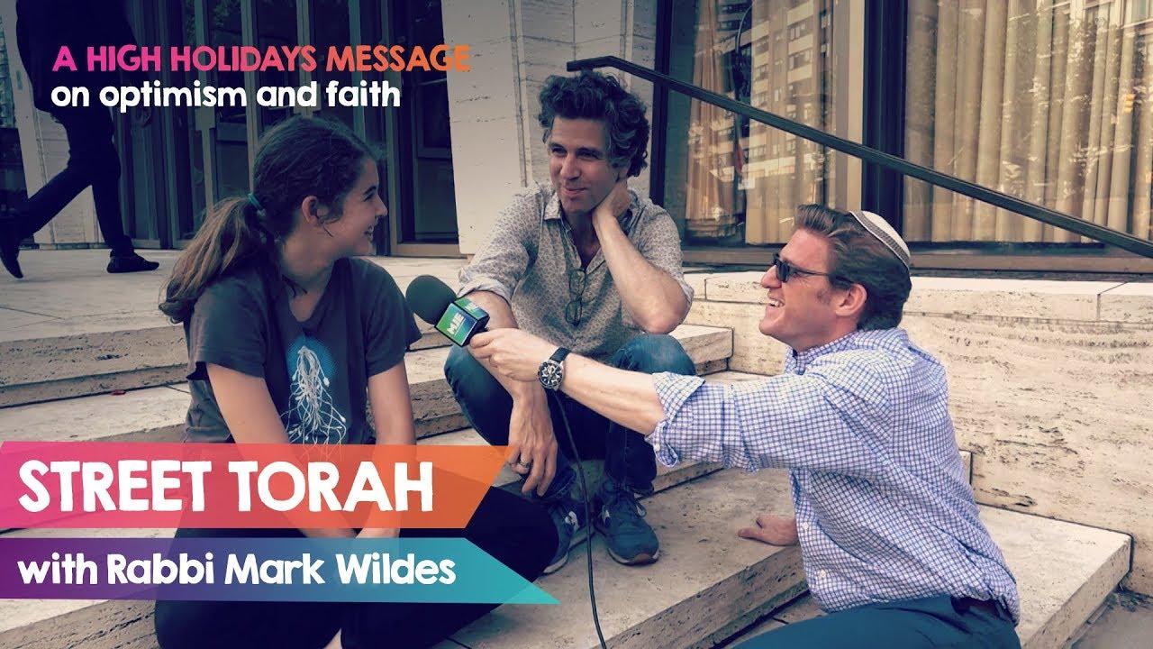 Street Torah with Rabbi Mark Wildes: High Holidays Message on Optimism & Faith