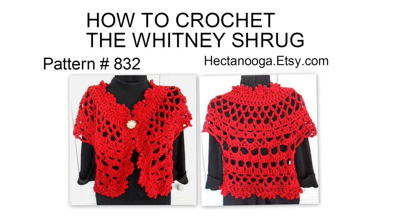 CROCHET: HOW TO CROCHET THE WHITNEY SHRUG, Bolero pattern #832 ...