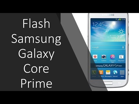 How to flash Samsung Galaxy Core Prime?