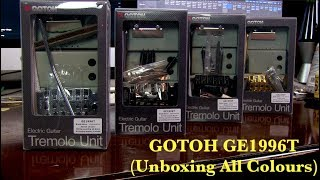 Gotoh GE1996T (Unboxing All Colors)