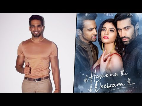 Upen Patel Interview On Ek Haseena Thi Ek Deewana Tha
