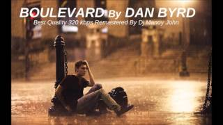 Dan Byrd - Boulevard (Original) HQ