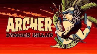 FINALE Archer: Danger Island: A Discovery - Season 9 Episode 8 Review