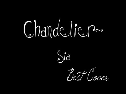 Sia Chandelier Official Song Cover 002 - YouTube