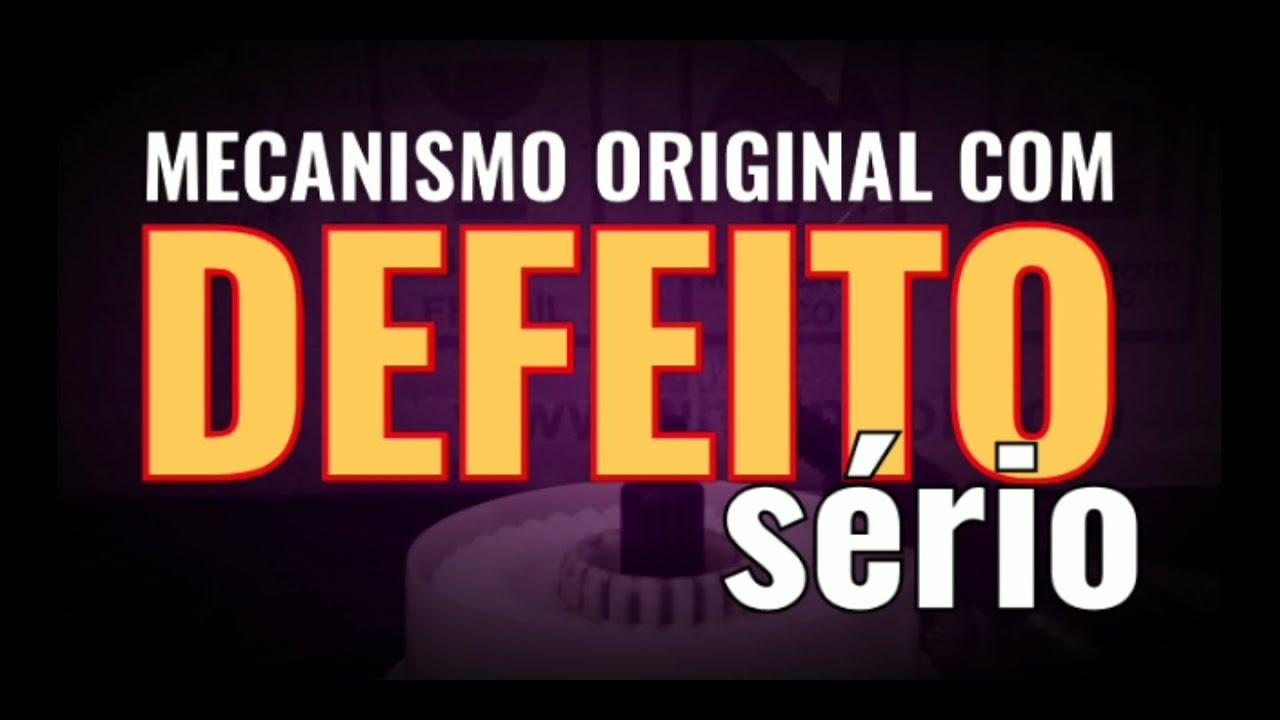 258 - MECANISMO ORIGINAL COM DEFEITO SÉRIO