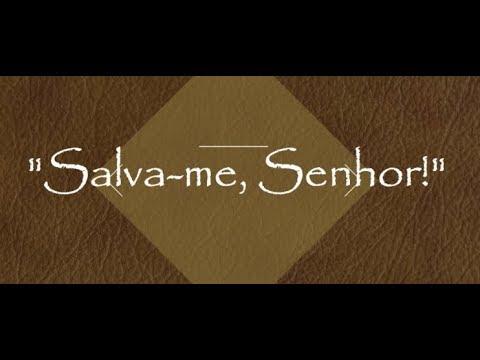 Salva-me, Senhor! (Mt 14.30) - Pb Alberto M Oliveira, em 31/01/18
