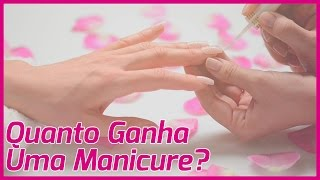 Quanto Ganha Uma Manicure?