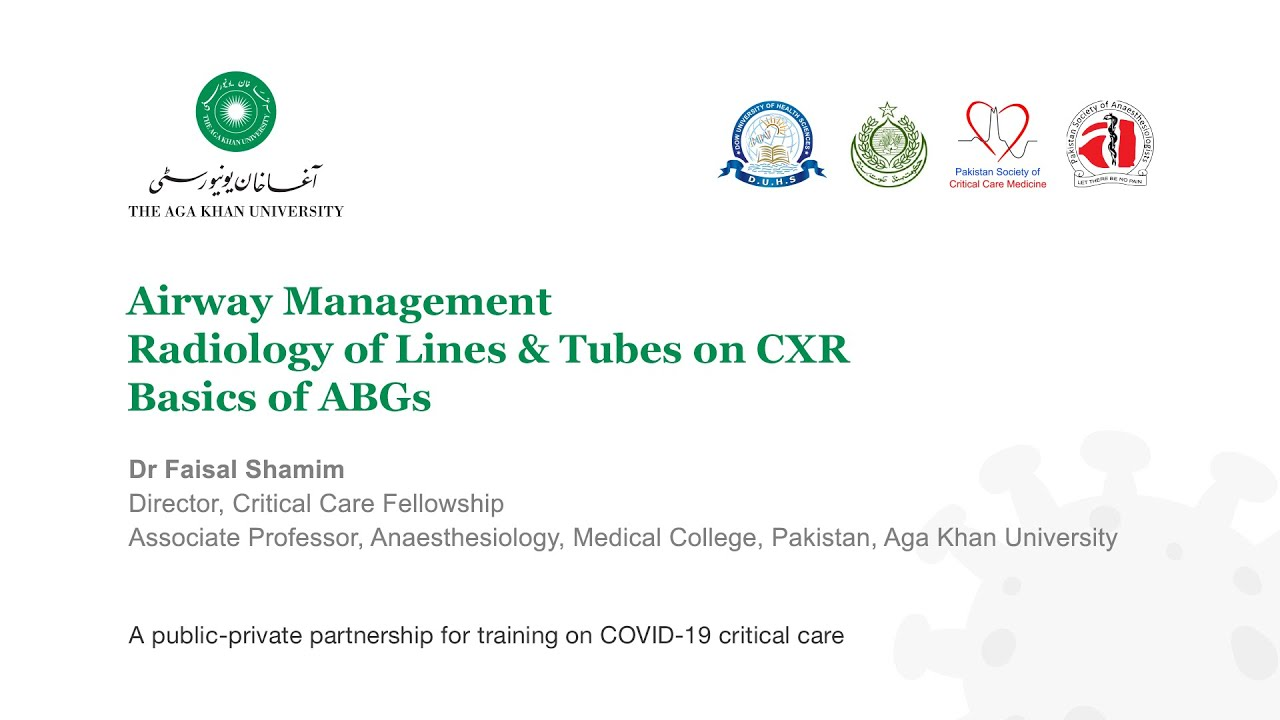 Airway Management, Radiology of Lines & Tubes and Basics of ABGs | Critical Care Course for COVID-19 #MedicalRadiology
