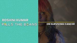 Roshini Kumar 'Pills the Beans on Surviving Cancer | Vitamin Stree