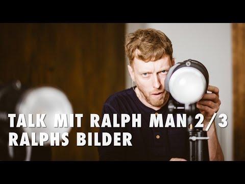 Talk mit Ralph Man 2/3 - Ralphs Bilder