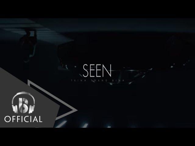 SEEN - #Teaser | Trịnh Thăng Bình