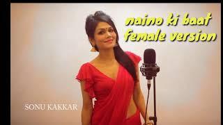 Naino ki Jo baat karaoke female version