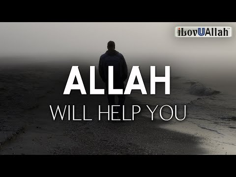 DO THIS AND ALLAH WILL HELP YOU