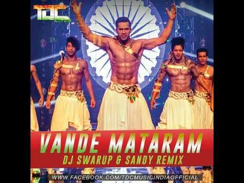 Vande Mataram | ABCD 2 | Daler Mehndi | Badshah | Remix by DJ Swarup & Sandy