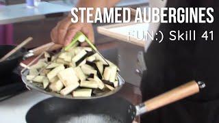 Steaming Aubergines [Skill 041]