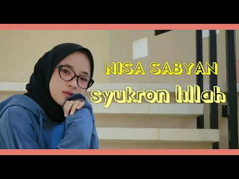 "nisa-sabyan-""syukron-lillah""-(vidio-lirik)"