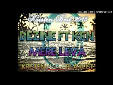 Dezine Ft Ken - Mere Leva (Pacific Music 2015)