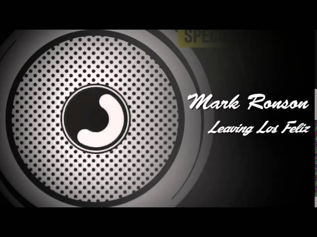 Mark Ronson - Leaving Los Feliz (With Lyrics)
