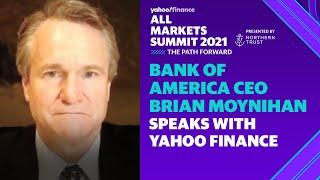 Bank of America CEO Brian Moynihan speaks with Yahoo Finance