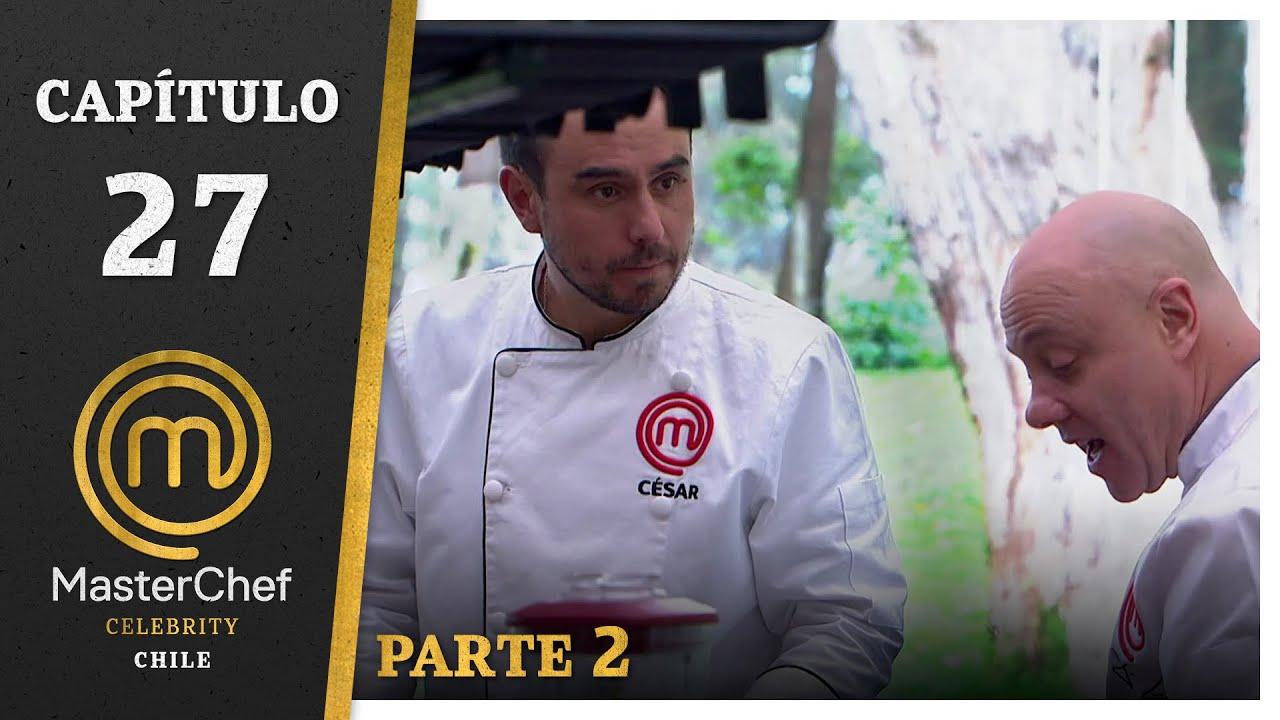 MASTERCHEF CELEBRITY CHILE | CAPÍTULO 27 | PARTE 2 | TEMPORADA 1